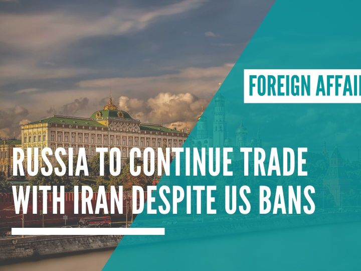 Russia to continue trade with Iran despite US bans