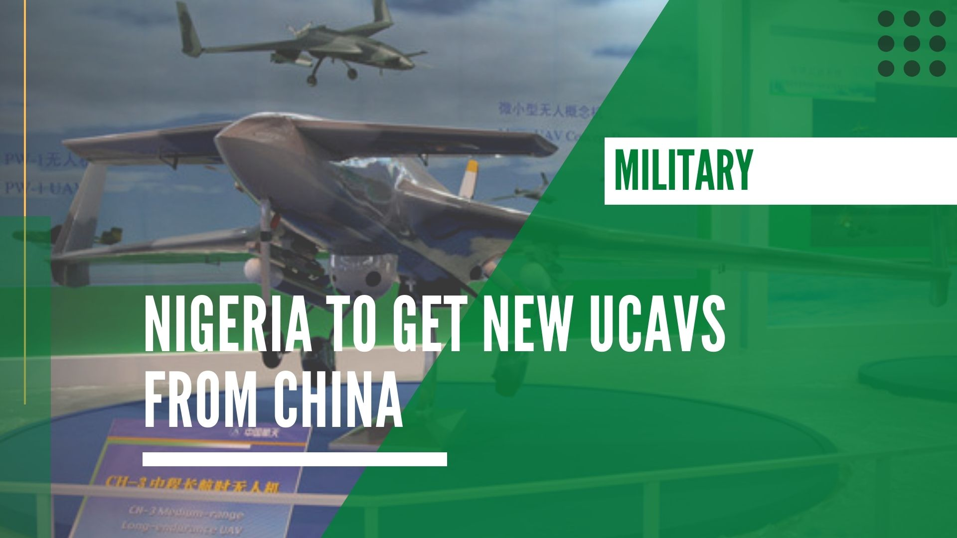 Nigeria to get new UCAVs from China