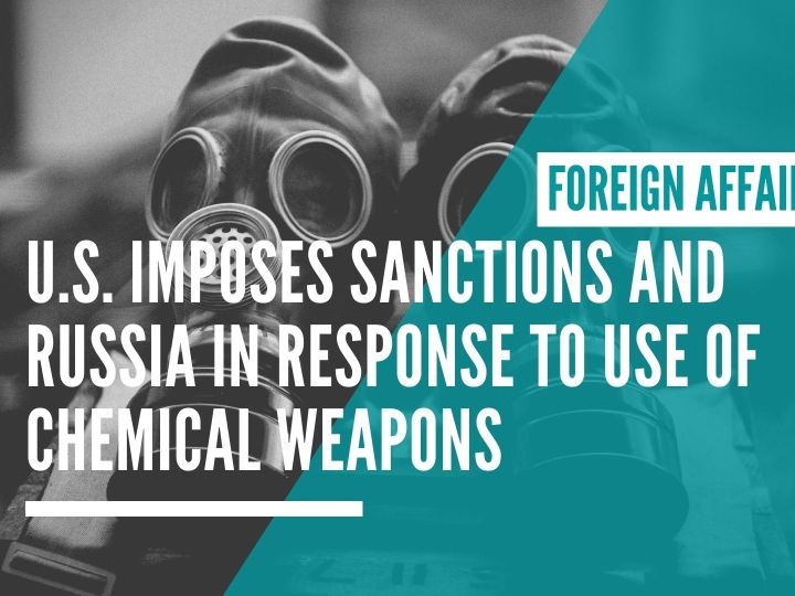 U.S. imposes sanctions and Russia in response to use of Chemical Weapons