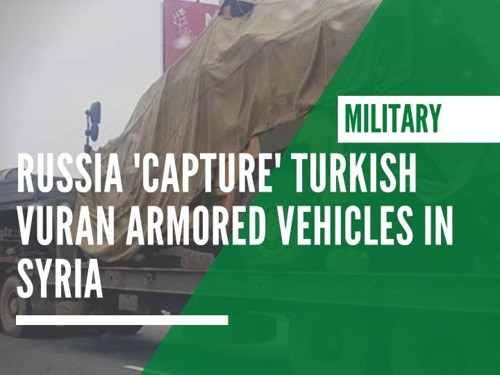 Russia 'capture' Turkish Vuran armored vehicles in Syria