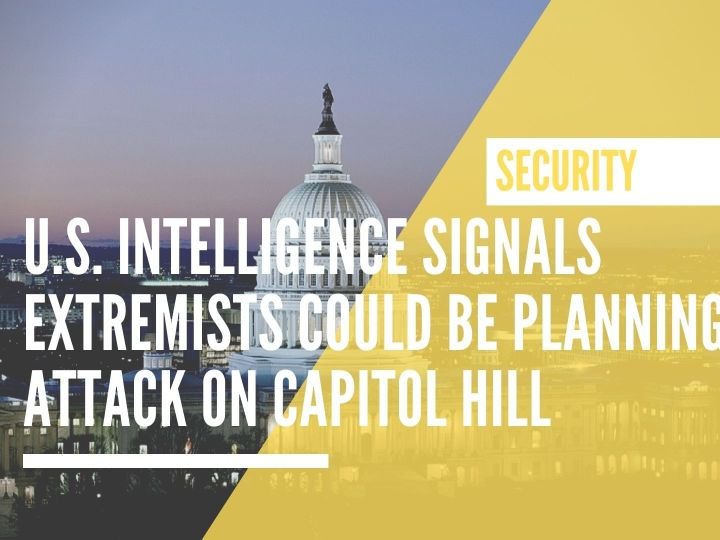U.S. intelligence signals extremists could be planning attack on Capitol Hill