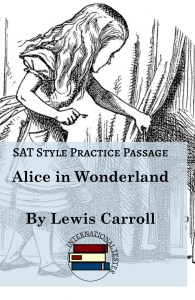 Practice your SAT reading with this passage from Alice in Wonderland.