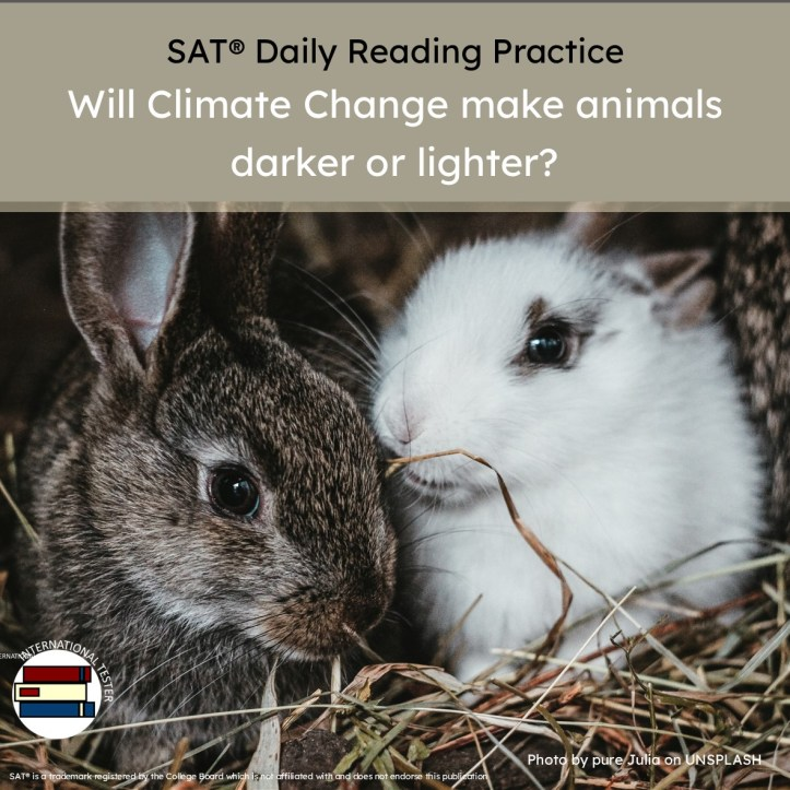 SAT reading practice passage will climate change make animals darker or lighter