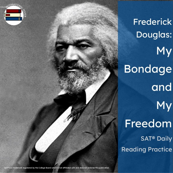 Frederick Douglass: My Bondage and My Freedom SAT Reading practice excerpt
