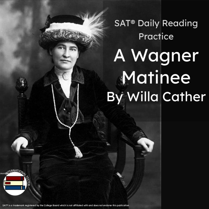 SAT Reading practice short Story: A Wagner matinee by Willa Cather