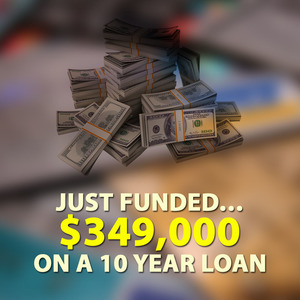 Just Funded… $349,000 on a 10 year loan