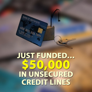 Just Funded… $50,000 in Unsecured Credit Lines