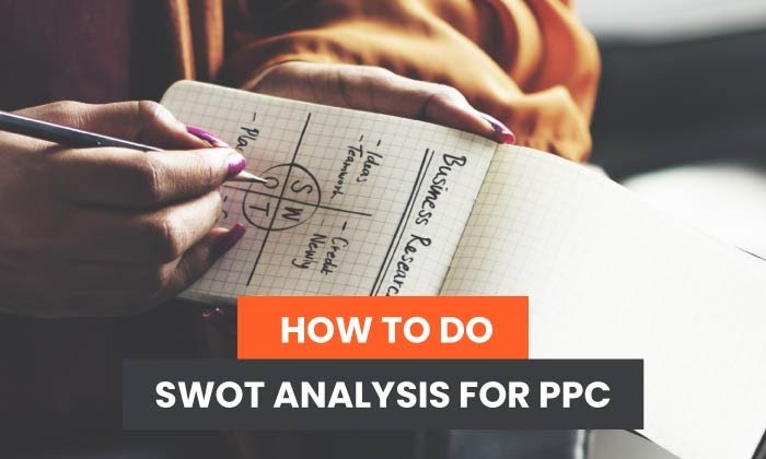 How to Do SWOT Analysis For PPC