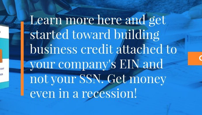 Use Your EIN for Credit in a Recession –The Foolproof Way to Stop Funding Your Business with Your Own Money!
