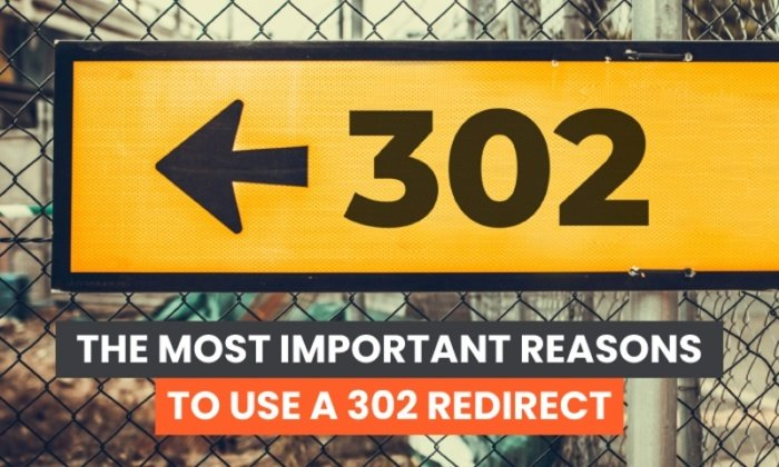 The Most Important Reasons to Use a 302 Redirect