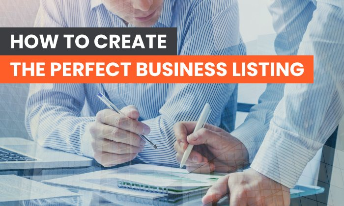 How to Create the Perfect Business Listing