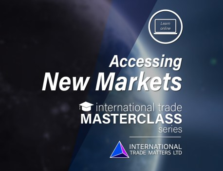 International Trade Masterclass – Accessing New Markets