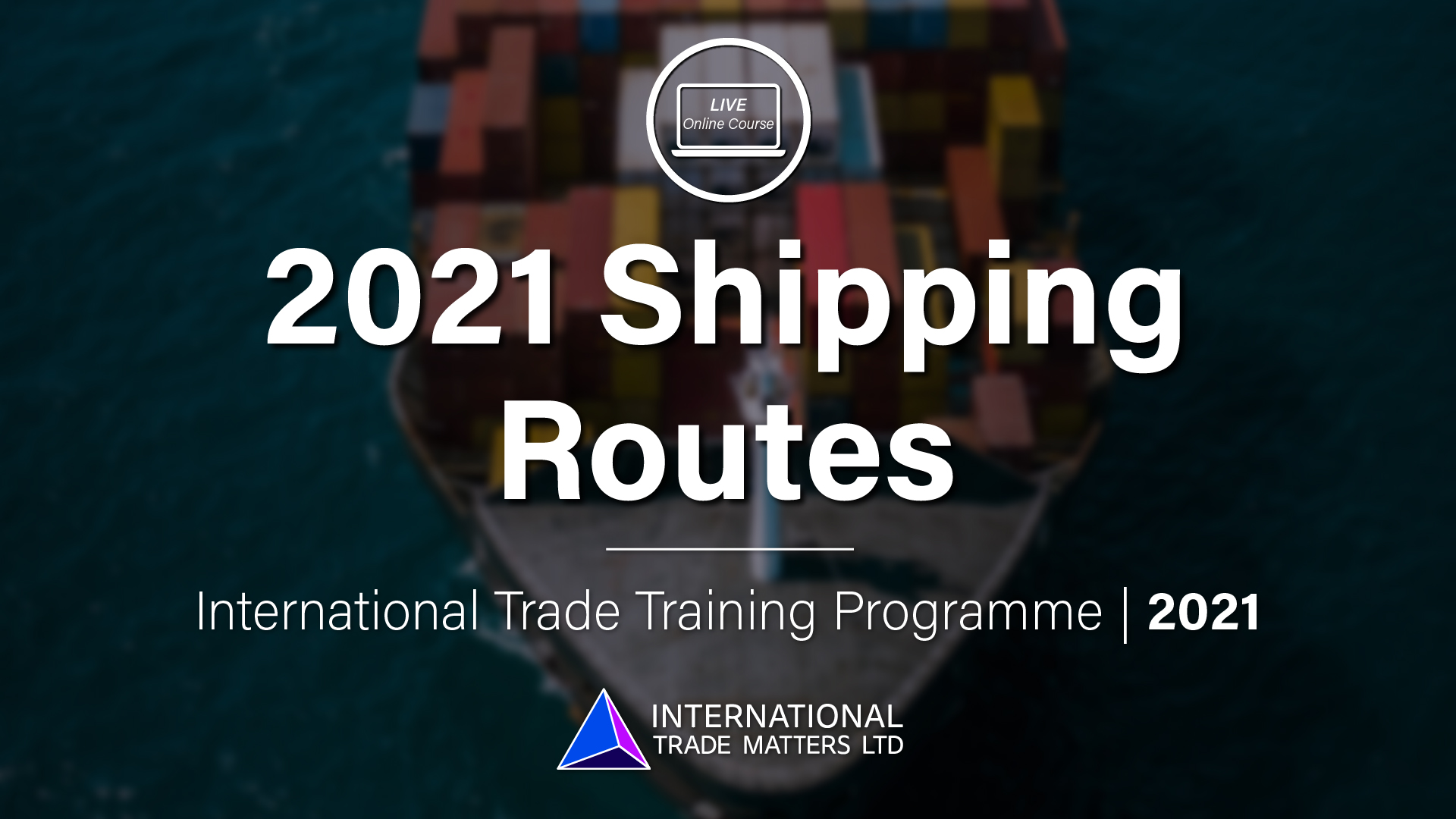 2021 Shipping Routes - An Online Course
