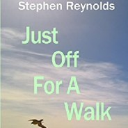 Just Off for a Walk by Stephen Reynolds