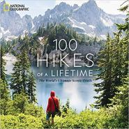 100 Hikes of a Lifetime by National Geographic