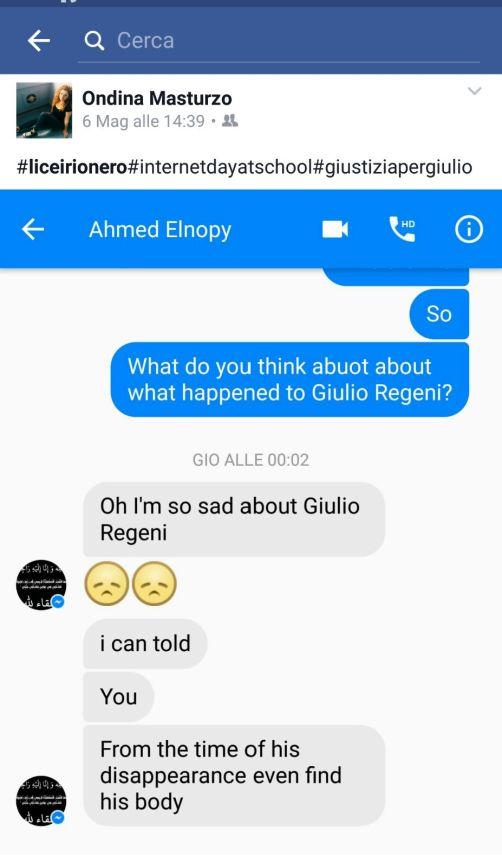 Ahmed ha detto di aver provato molta tristezza per la sorte di Giulio fin dal momento della sua sparizione che ritiene opera di poliziotti. Ahmed pensa che gli italiani abbiano diritto di conoscere la verità sul loro connazionale, ma non solo loro: anche gli egiziani vogliono la verità, perché Giulio era uno di loro.