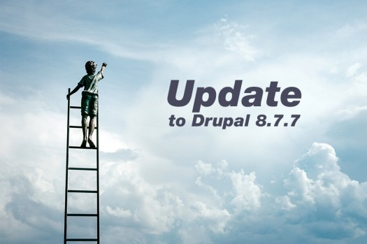 Why update to Drupal 8.7.7 now: a small release with a big secret!