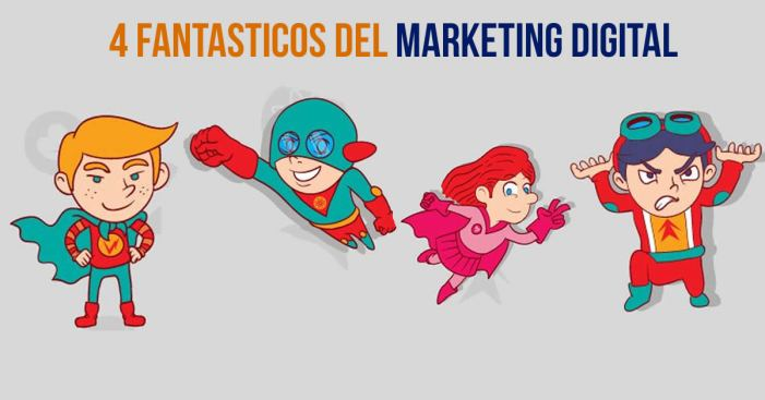 Los cuatro fantásticos del marketing digital. Infografía