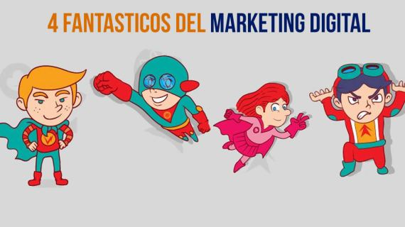 Los cuatro fantásticos del marketing digital. Infografía