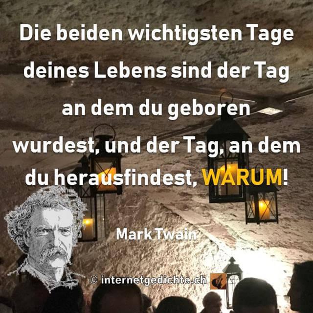 Zitat von Mark Twain Die beiden wichtigsten Tage Deines Lebens
