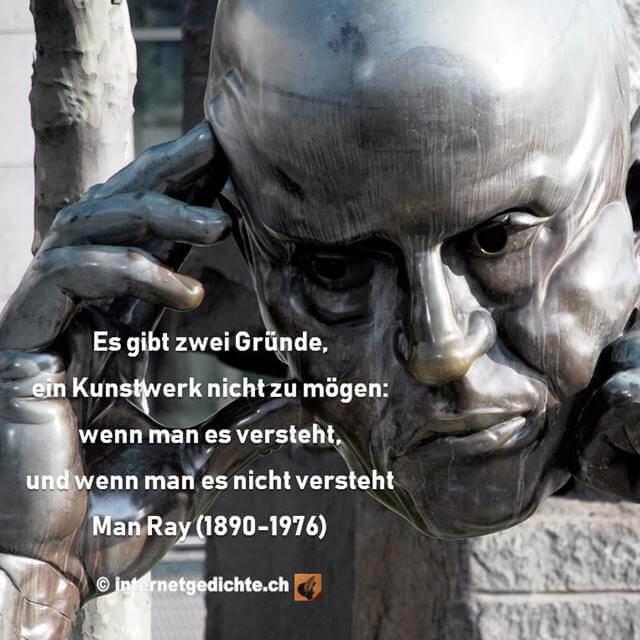 Zitat von Man Ray Es gibt zwei Gründe, ein Kunstwerk nicht zu mögen: wenn man es versteht und wenn man es nicht versteht.