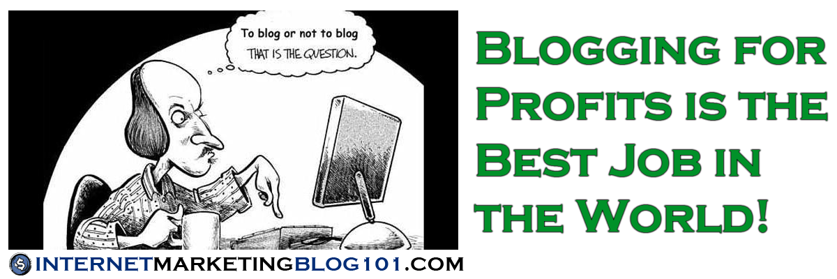 Blogging for Profits is the Best Job in the World!