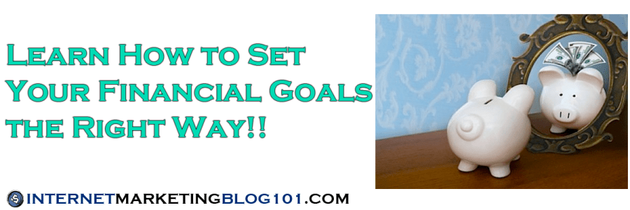 The Right Way for Setting Financial Goals Online