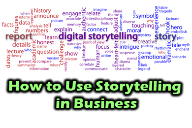 How to Use Storytelling in Business