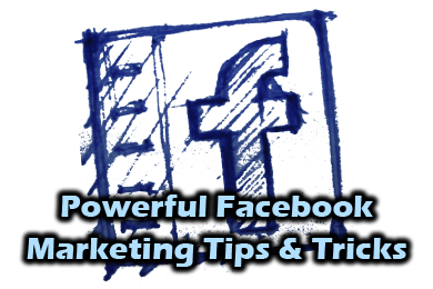 Powerful Facebook Marketing Tips and Tricks