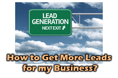 How to Get More Leads for My Business??