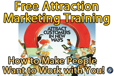 Free Attraction Marketing Training - How to Make People Want to Work with You!