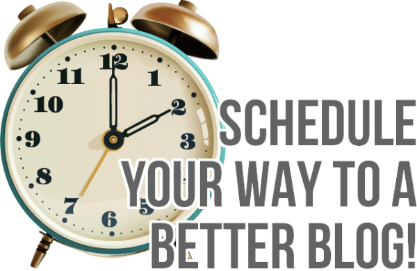 Create Your Own Blogging Schedule to Follow!