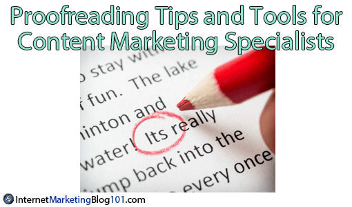 Proofreading Tips and Tools for Content Marketing Specialists