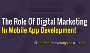 The Role Of Digital Marketing In Mobile App Development