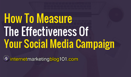 How to Measure the Effectiveness of Your Social Media Campaign