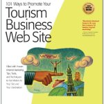51GMQ3HxdkL - 101 Ways to Promote Your Tourism Business Web Site: Proven Internet Marketing Tips, Tools, and Techniques to Draw Travelers to Your Site (101 Ways series)