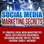 51XXVmkrFDL - Social Media Marketing: 101 Powerful Social Media Marketing Tips, Tricks, And Strategies For Business: Instagram, LinkedIn, Twitter, YouTube, Facebook, ... media strategy, social media series,)