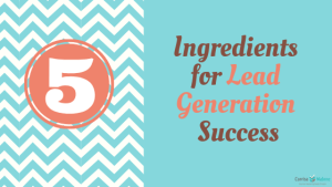 Ingredients for Lead Generation Success