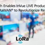 Semtech Enables InVue LIVE Products With LoRaWAN® to Revolutionize Retail Operations