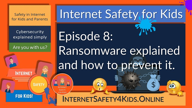Internet Safety for Kids Episode 8 - Ransomware explained and how to prevent it.