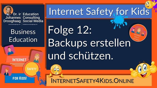 Internet Safety for Kids Folge 12 - Backups erstellen und schützen