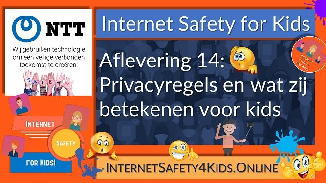 Internet Safety for Kids Aflevering 14 - Privacyregels en wat ze betekenen voor kids
