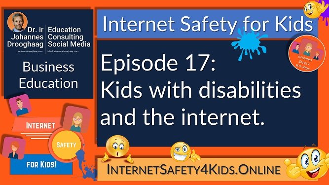 Internet Safety for Kids Episode 17 - Kids with disabilities and the internet