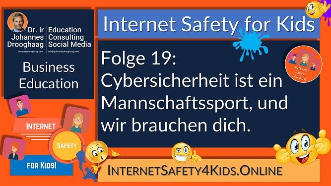 Internet Safety for Kids Folge 19 - Cybersicherheit ist ein Mannschaftssport und wir brauchen dich!