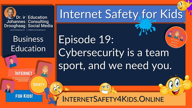 Internet Safety for Kids Episode 19 - Cybersecurity is a team sport, and we need you