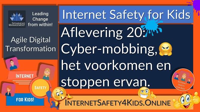 Internet Safety for Kids Aflevering 20 - Cyber-mobbing, het voorkomen en stoppen ervan