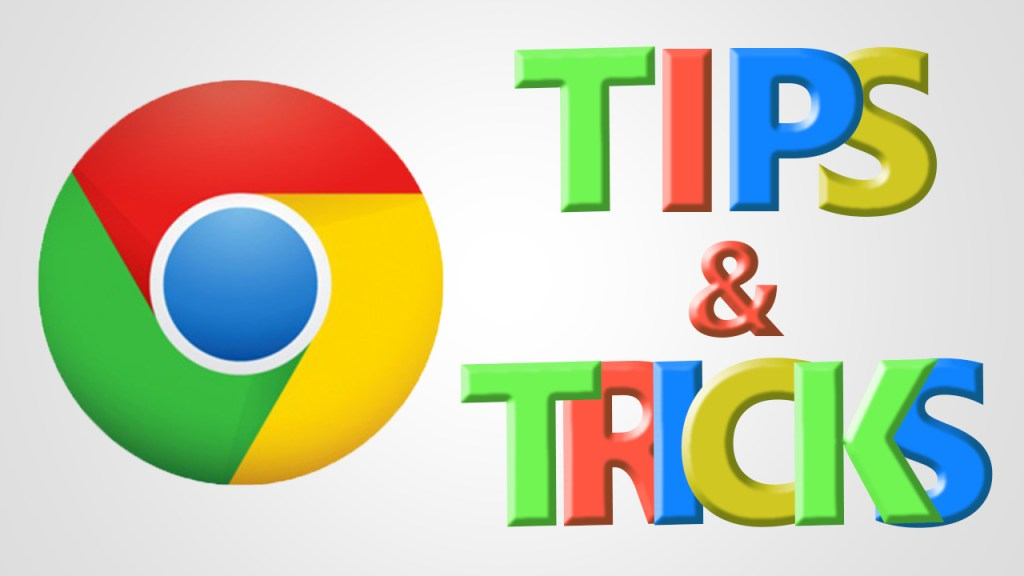 Some Useful Google Chrome Tips And Tricks
