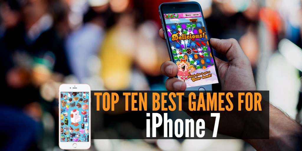 best iphone game top 10 best for the iphone 7 internetseekho 10254