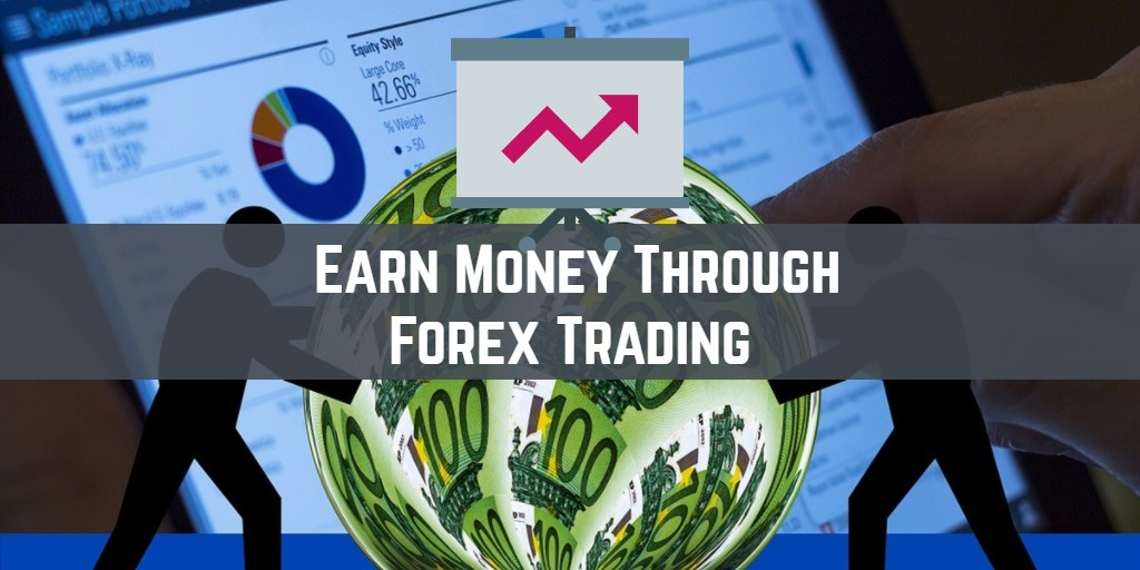 Earning through forex trading