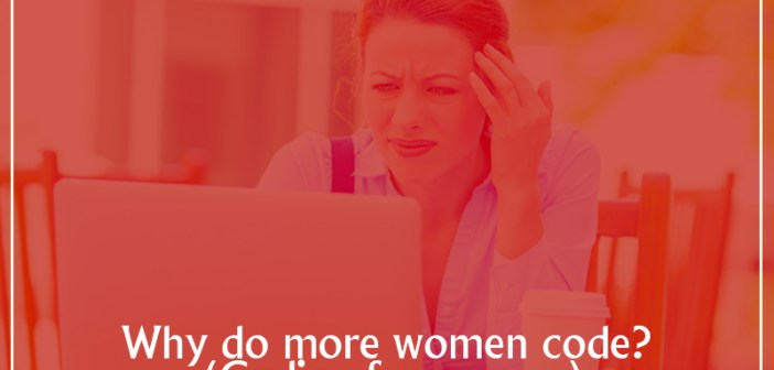 Why do more women code